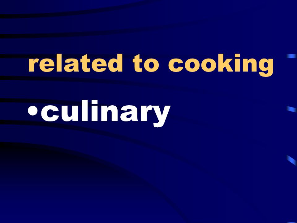 related to cooking culinary