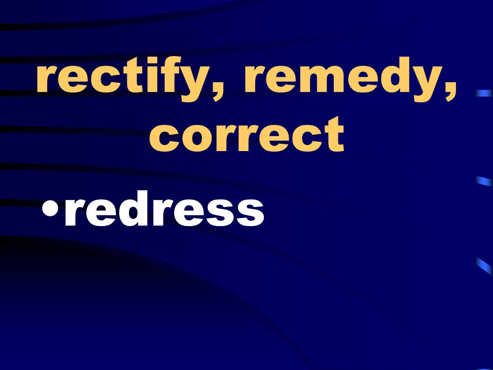 rectify, remedy, correct redress