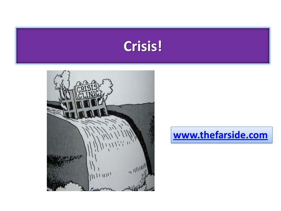 Crisis! www.thefarside.com