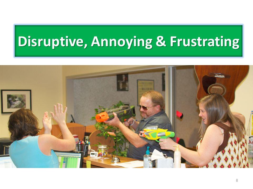 8 Disruptive, Annoying & Frustrating