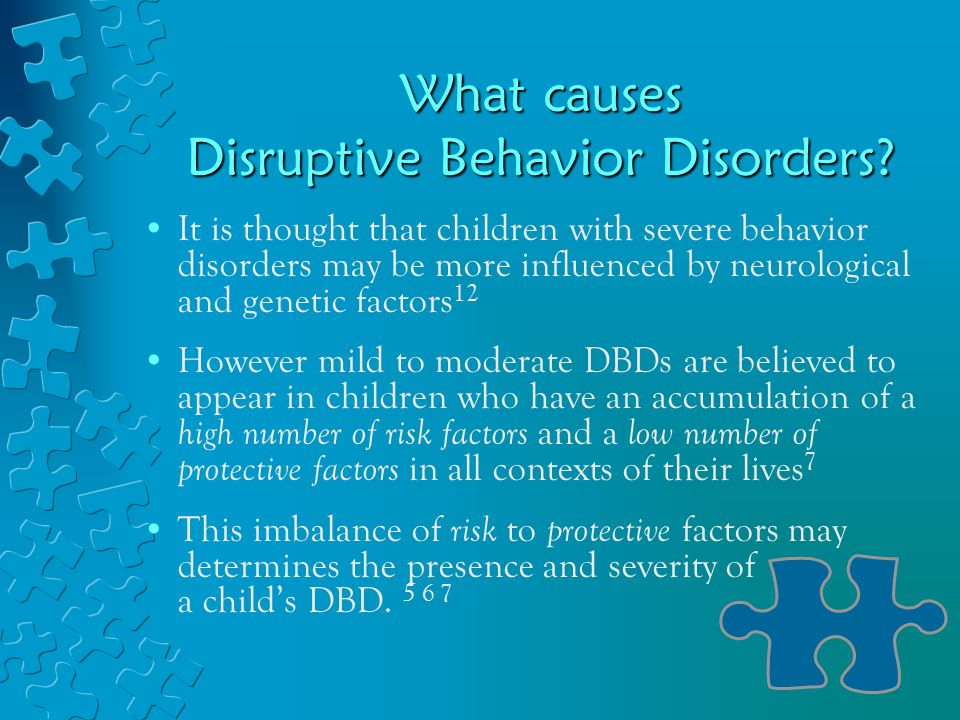 What causes Disruptive Behavior Disorders.