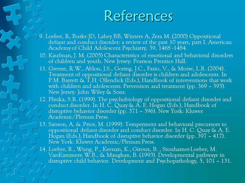 References 9. Loeber, R, Burke JD, Lahey BB, Winters A, Zera M.