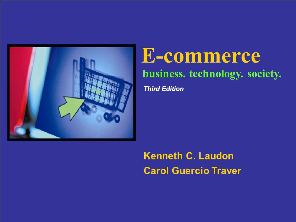 Copyright © 2007 Pearson Education, Inc. Slide 4-1 E-commerce Kenneth C.
