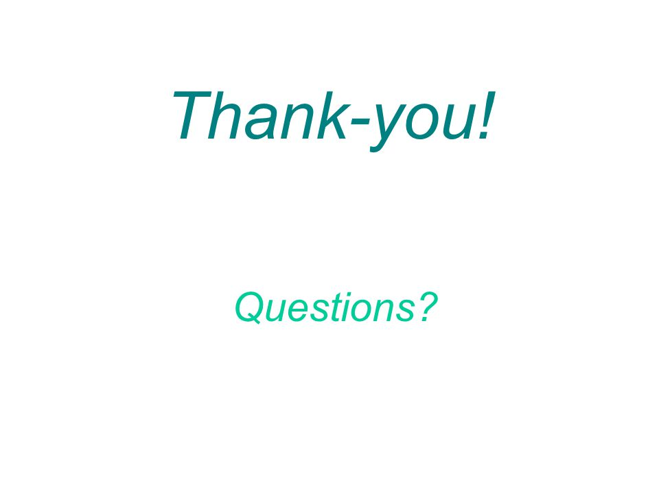 Thank-you! Questions