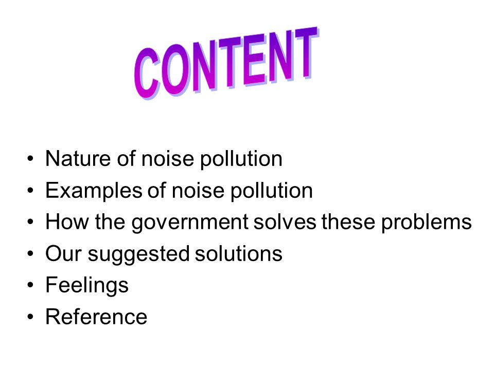 Group 7 – Noise Pollution Group members: Chan Tat Yin (4) Chan Tak Shing(2) Cheng Tak On (6) Chow Lok Han (7) Chiu Wai Ki (9) Yeung Kin Chung (21)