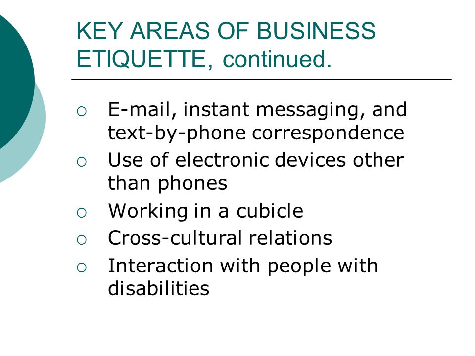 KEY AREAS OF BUSINESS ETIQUETTE, continued.