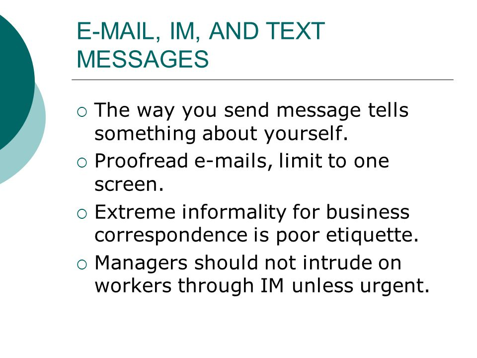 E-MAIL, IM, AND TEXT MESSAGES  The way you send message tells something about yourself.