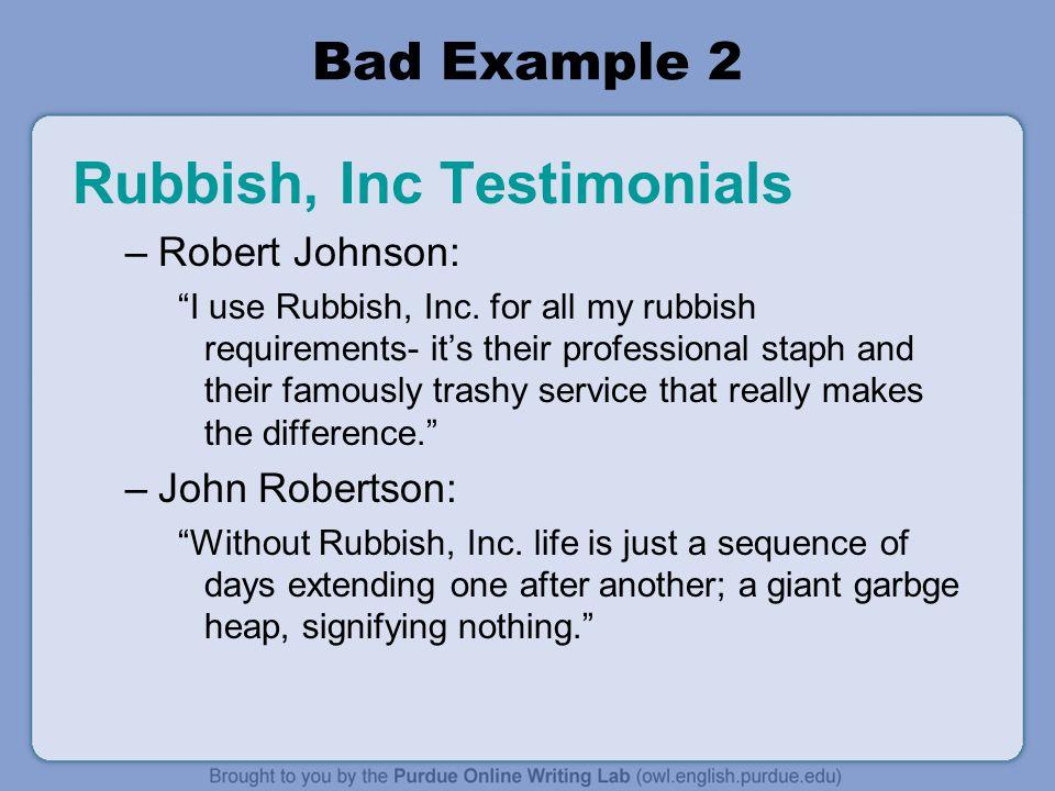Bad Example 2 Rubbish, Inc Testimonials –Robert Johnson: I use Rubbish, Inc.