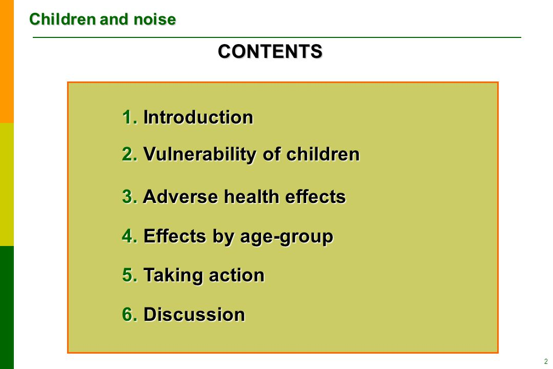 Children and noise 2 1. Introduction 2. Vulnerability of children 3.