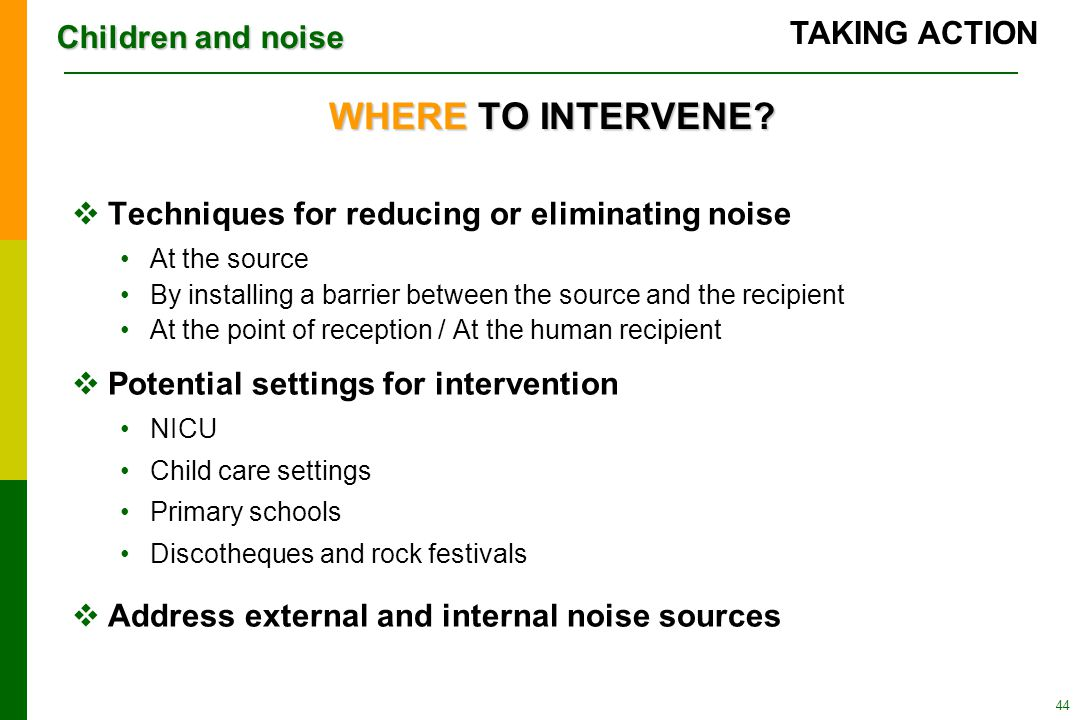Children and noise 44 WHERE TO INTERVENE.