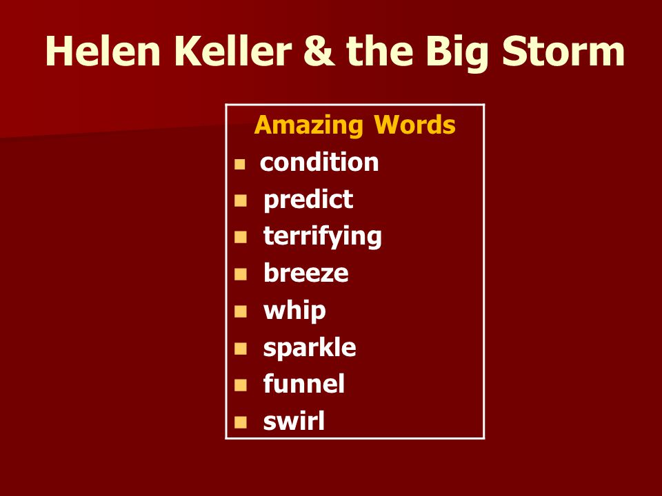 Helen Keller & the Big Storm Amazing Words condition predict terrifying breeze whip sparkle funnel swirl