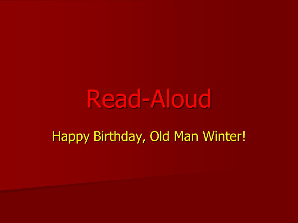Happy Birthday, Old Man Winter! Read-Aloud