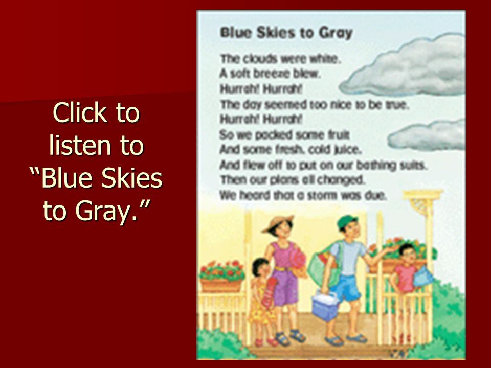 Click to listen to Blue Skies to Gray.