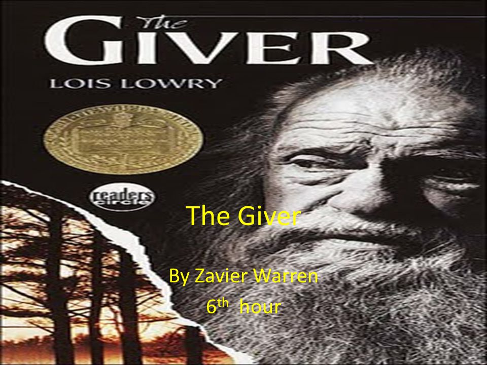 The Giver By Zavier Warren 6 th hour