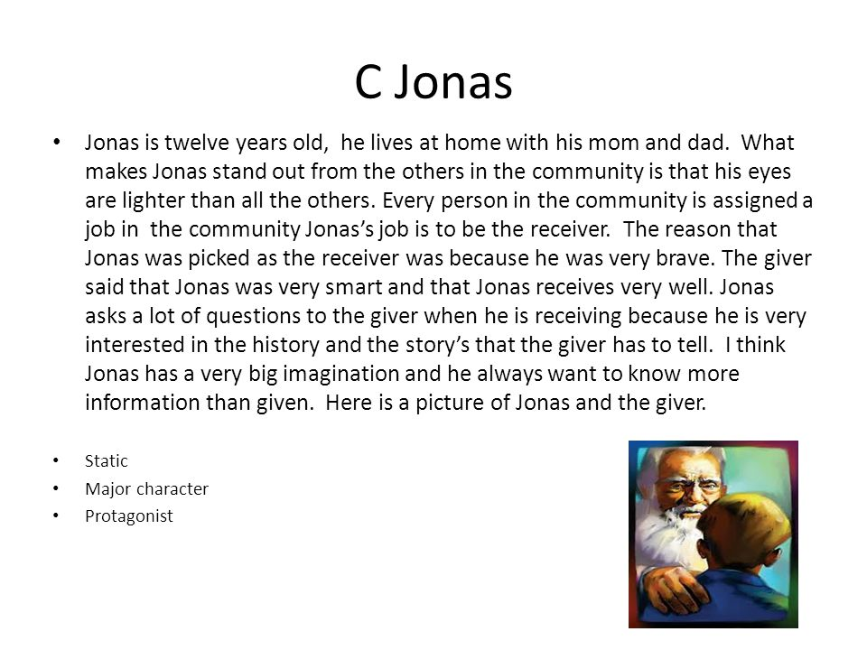 C Jonas Jonas is twelve years old, he lives at home with his mom and dad.