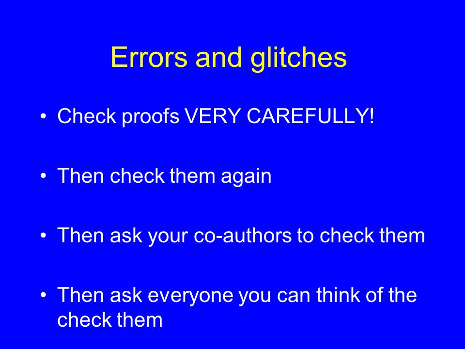 Errors and glitches Check proofs VERY CAREFULLY.
