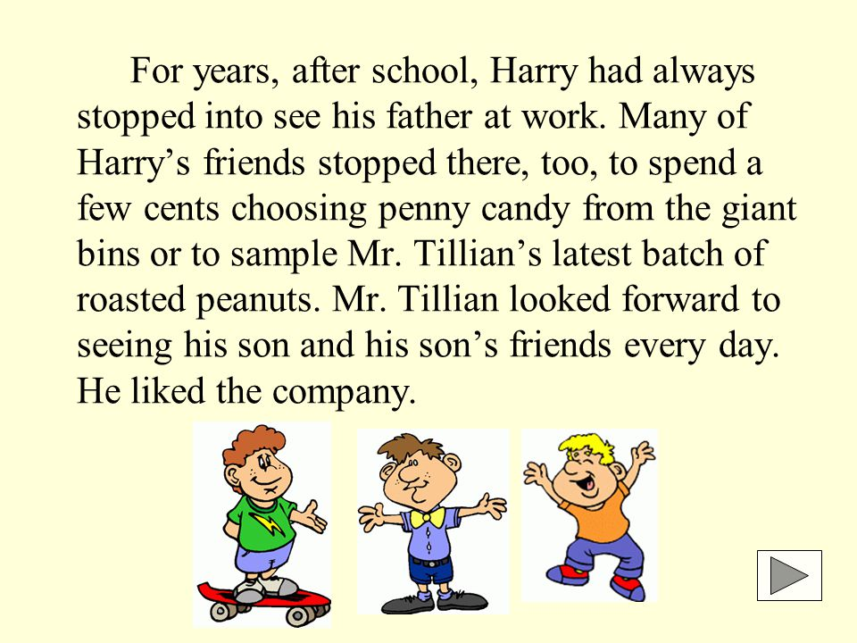 For years, after school, Harry had always stopped into see his father at work.