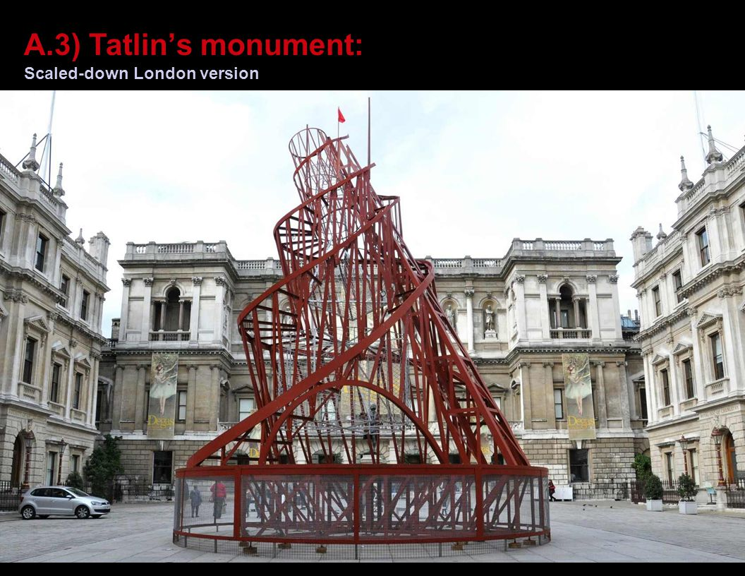 A.3) Gabo's column: Idealizing tower – like structure Never meant to be built Transcendent space and time