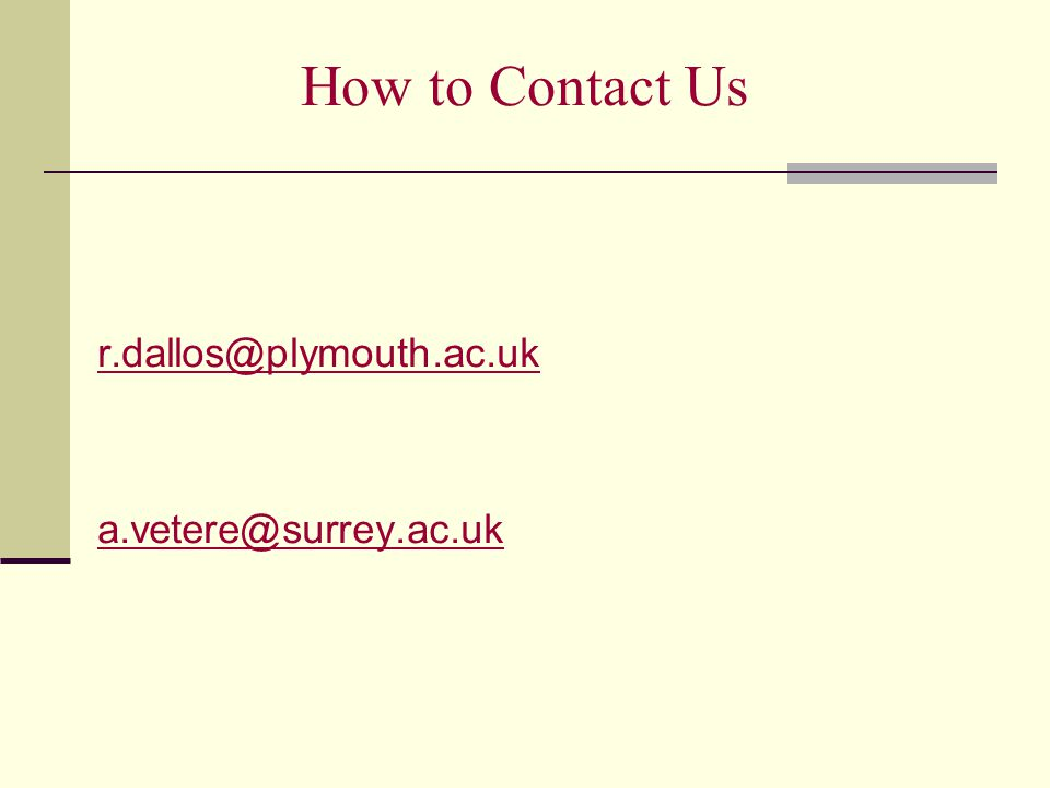 How to Contact Us r.dallos@plymouth.ac.uk a.vetere@surrey.ac.uk