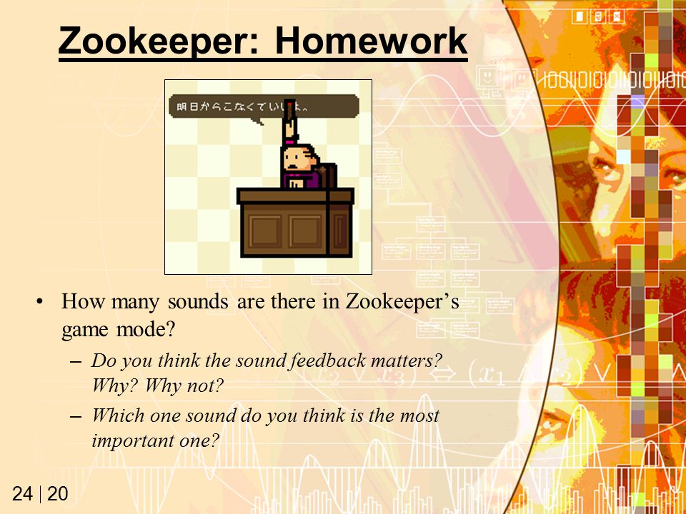 20 24 Zookeeper: Homework How many sounds are there in Zookeeper's game mode.