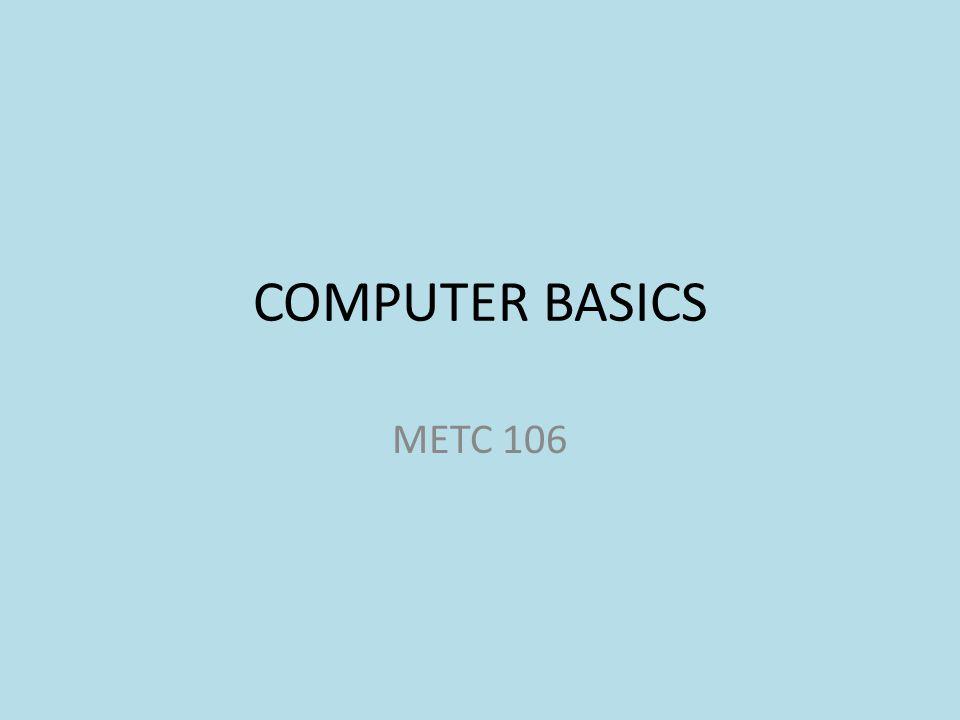 COMPUTER BASICS METC 106