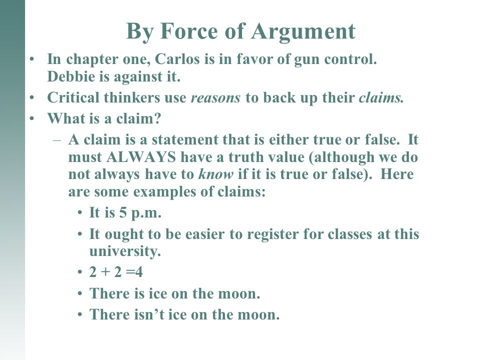 By Force of Argument In chapter one, Carlos is in favor of gun control.
