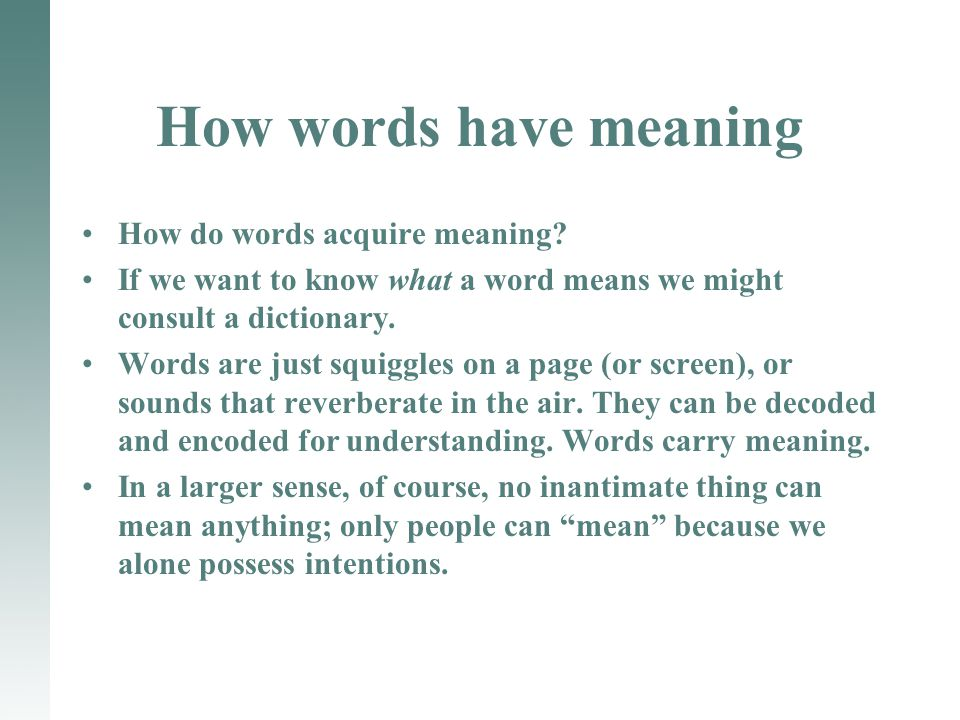 How words have meaning How do words acquire meaning.
