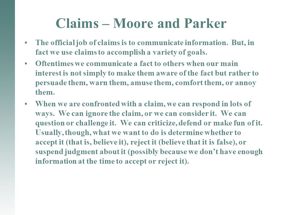 Claims – Moore and Parker The official job of claims is to communicate information.