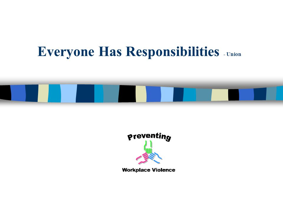 Everyone Has Responsibilities - Union