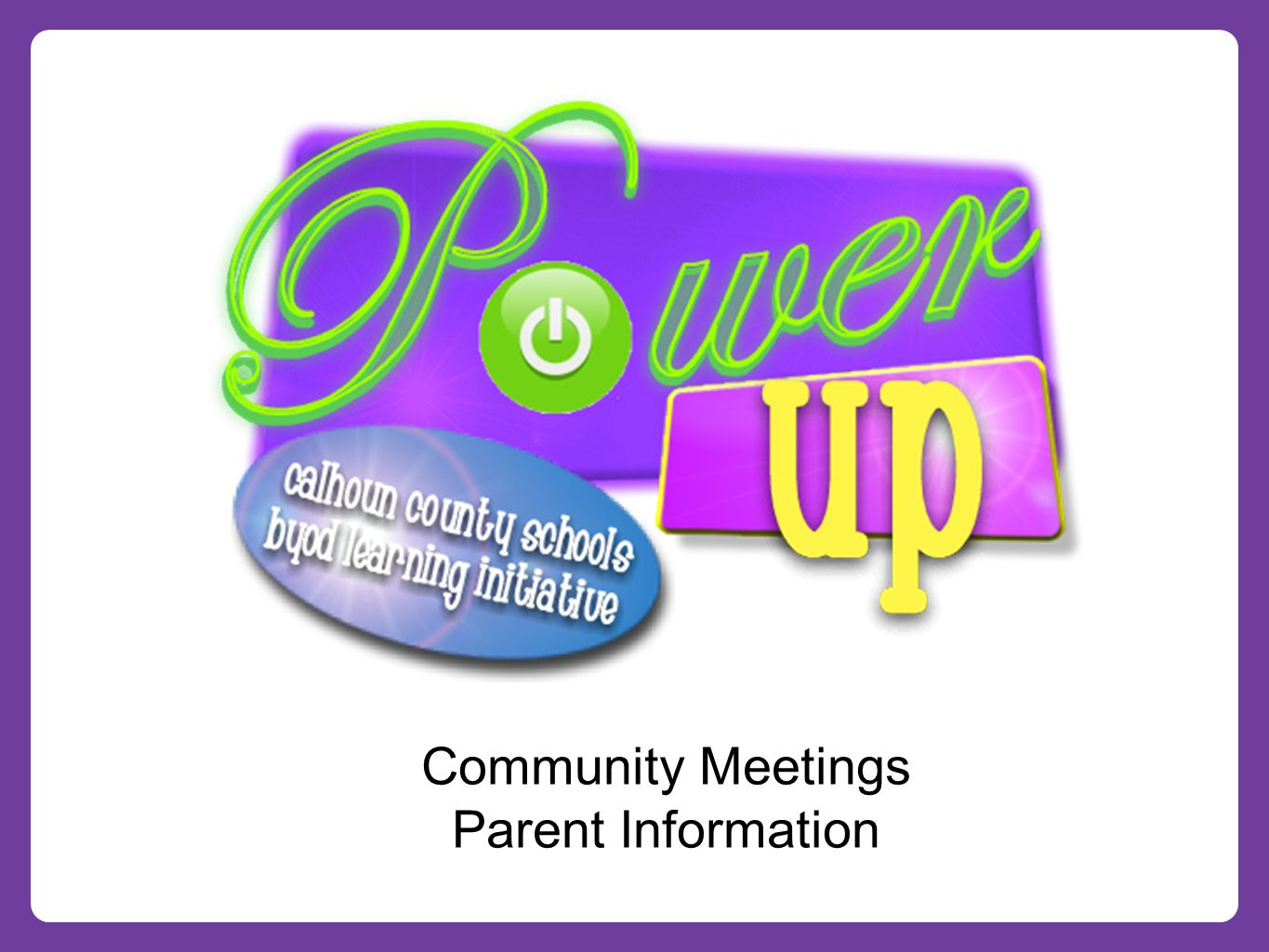 Community Meetings Parent Information