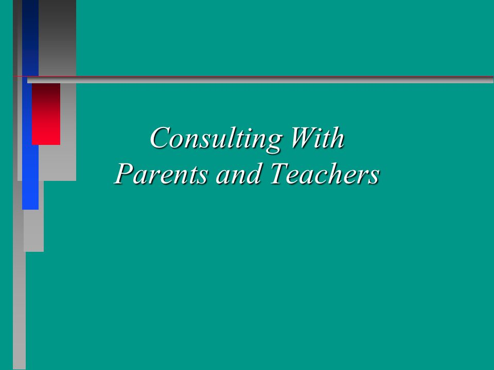 Parent Consultation n Engaging the parent Initial phone contact Initial phone contact – description of problem – duration and frequency – practical matters--cost, time, length of treatment – rationale and description of the counseling through play process – answers questions and sets first meeting