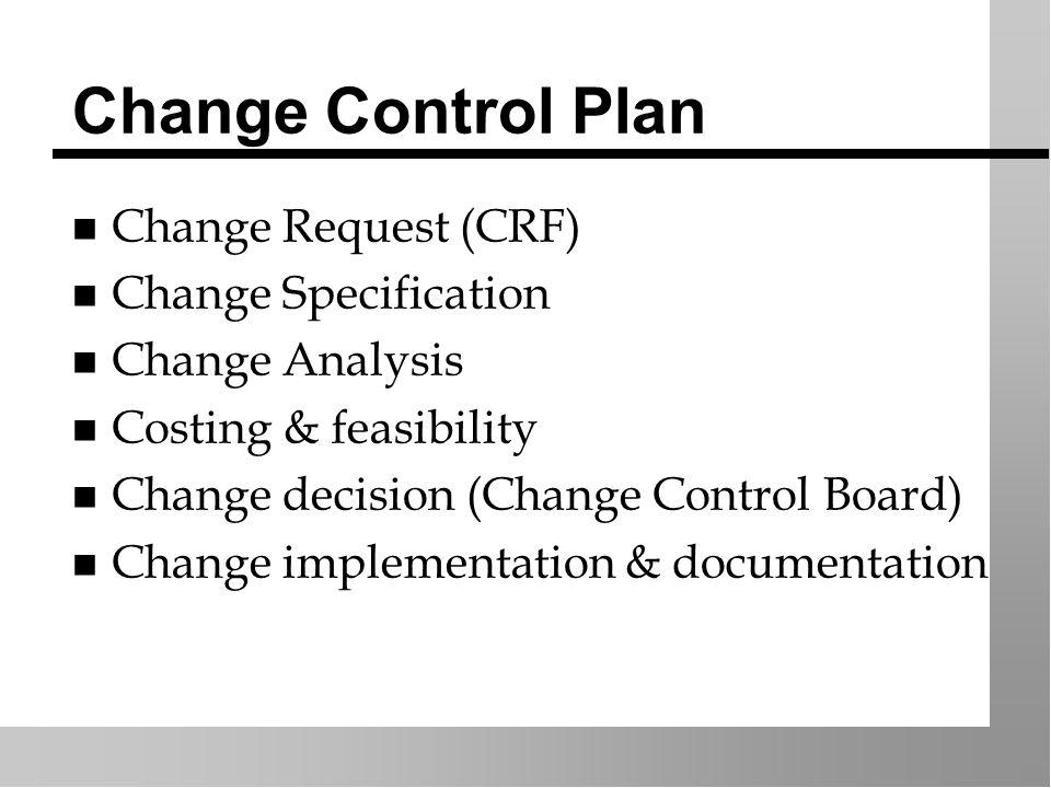 Controlling Change n Risk of scope creep n One big change.