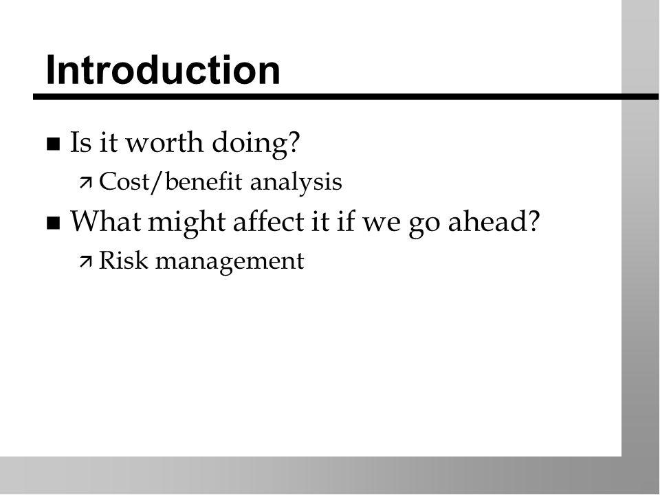 Risk management (2) n Hazard identification n Risk analysis n Risk prioritisation n Risk reduction n Risk monitoring