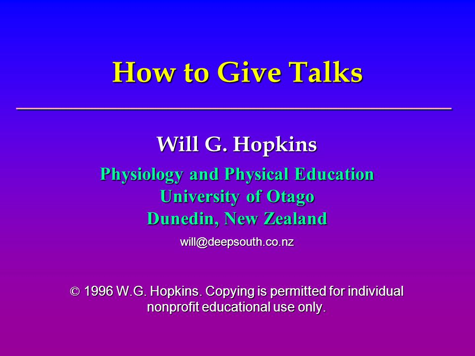 How to Give Talks Will G.