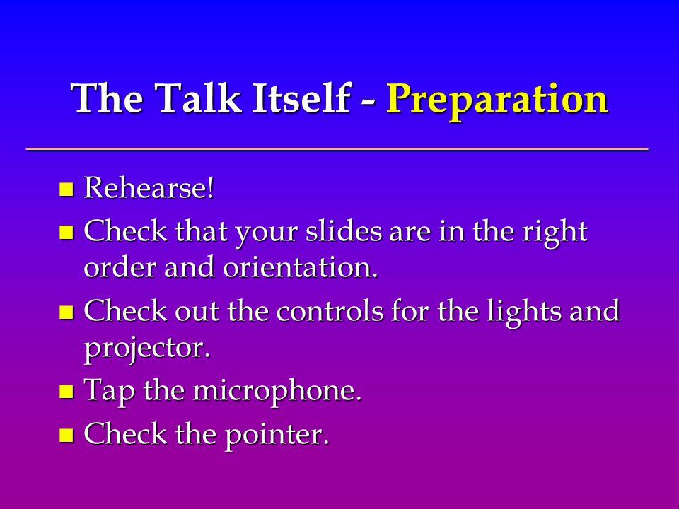The Talk Itself - Preparation n Rehearse.