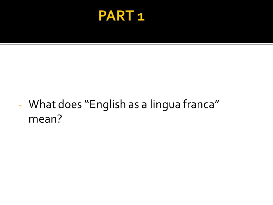 - What does English as a lingua franca mean