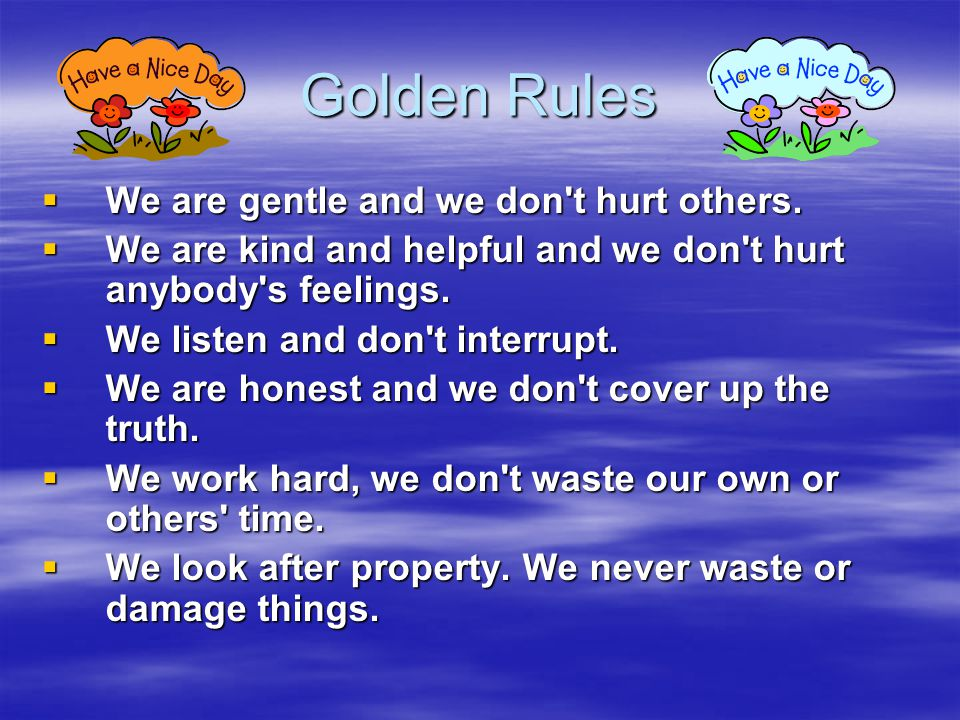 Golden Rules  We are gentle and we don t hurt others.