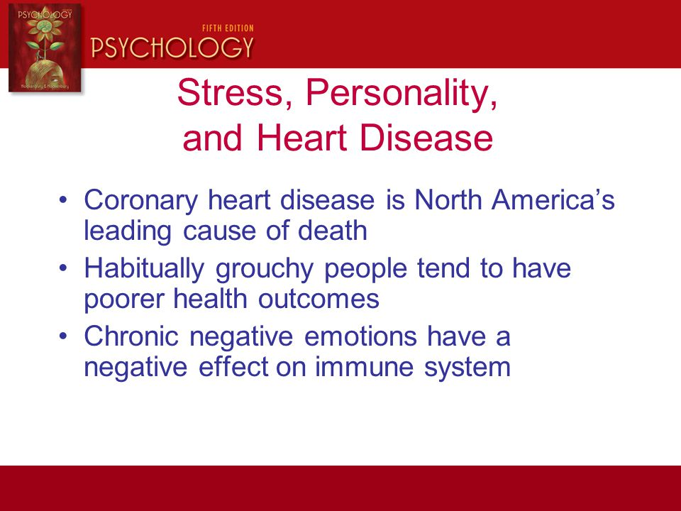 Stress, Personality, and Heart Disease Coronary heart disease is North America's leading cause of death Habitually grouchy people tend to have poorer