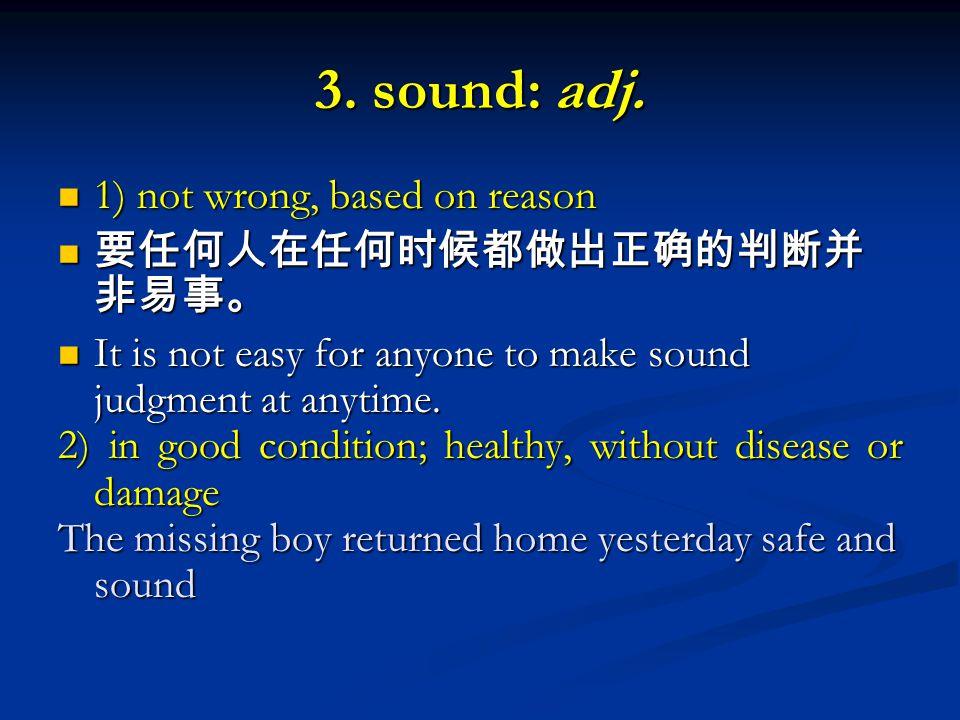 3. sound: adj.