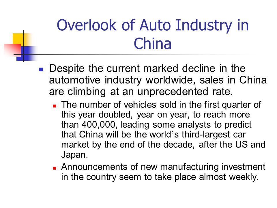 Overlook of Auto Industry in China: Some Numbers Annual car sales in China broke the one million mark for the first time last year, surging 56 percent to 1.126 million.