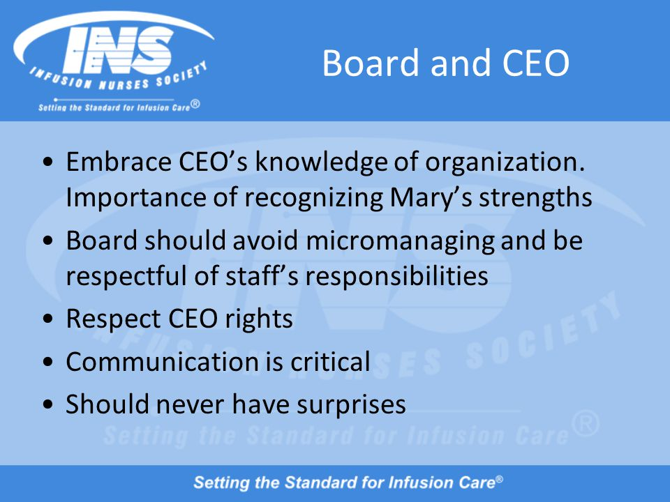 Board and CEO Embrace CEO's knowledge of organization.