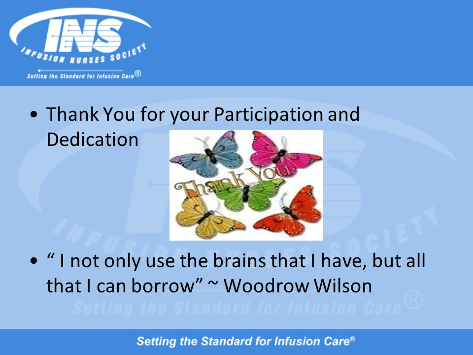 """Thank You for your Participation and Dedication """" I not only use the brains that I have, but all that I can borrow"""" ~ Woodrow Wilson"""