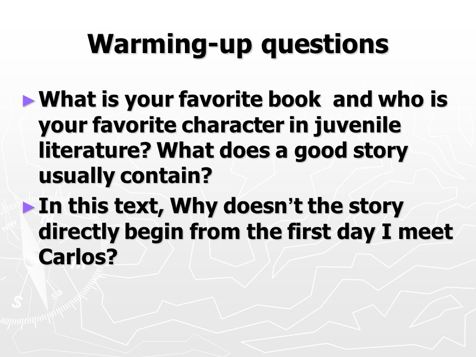 Warming-up questions ► What is your favorite book and who is your favorite character in juvenile literature.