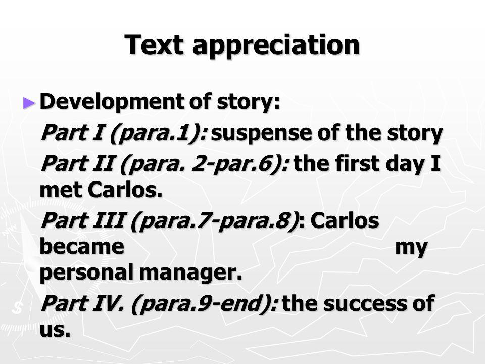 Text appreciation ► Development of story: Part I (para.1): suspense of the story Part I (para.1): suspense of the story Part II (para.