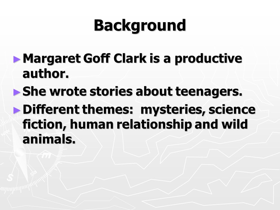 Background ► Margaret Goff Clark is a productive author.