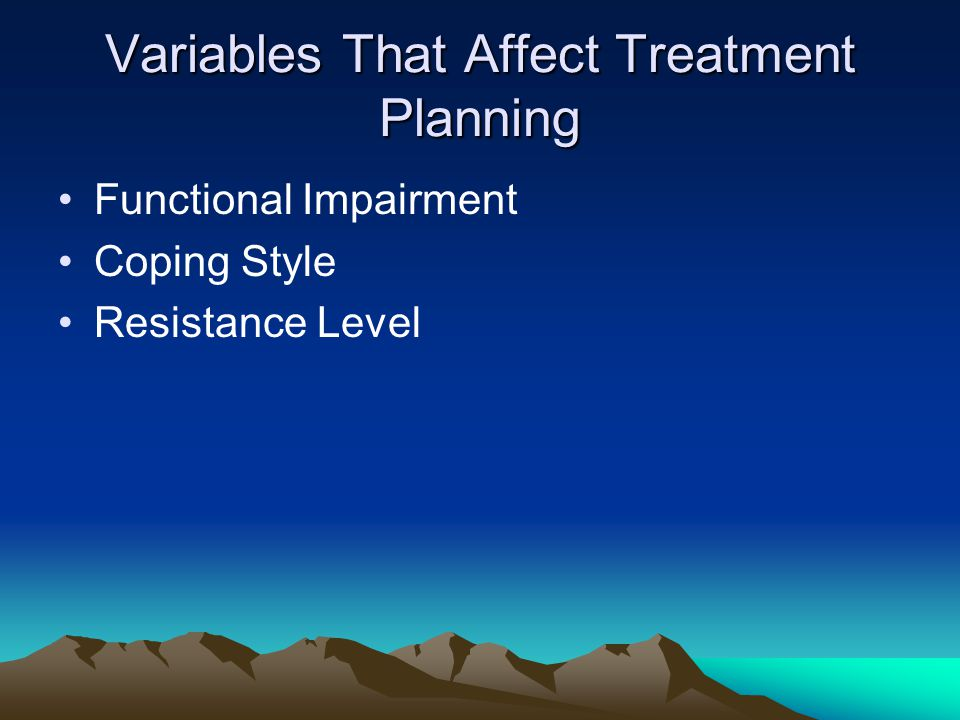 Variables That Affect Treatment Planning Functional Impairment Coping Style Resistance Level
