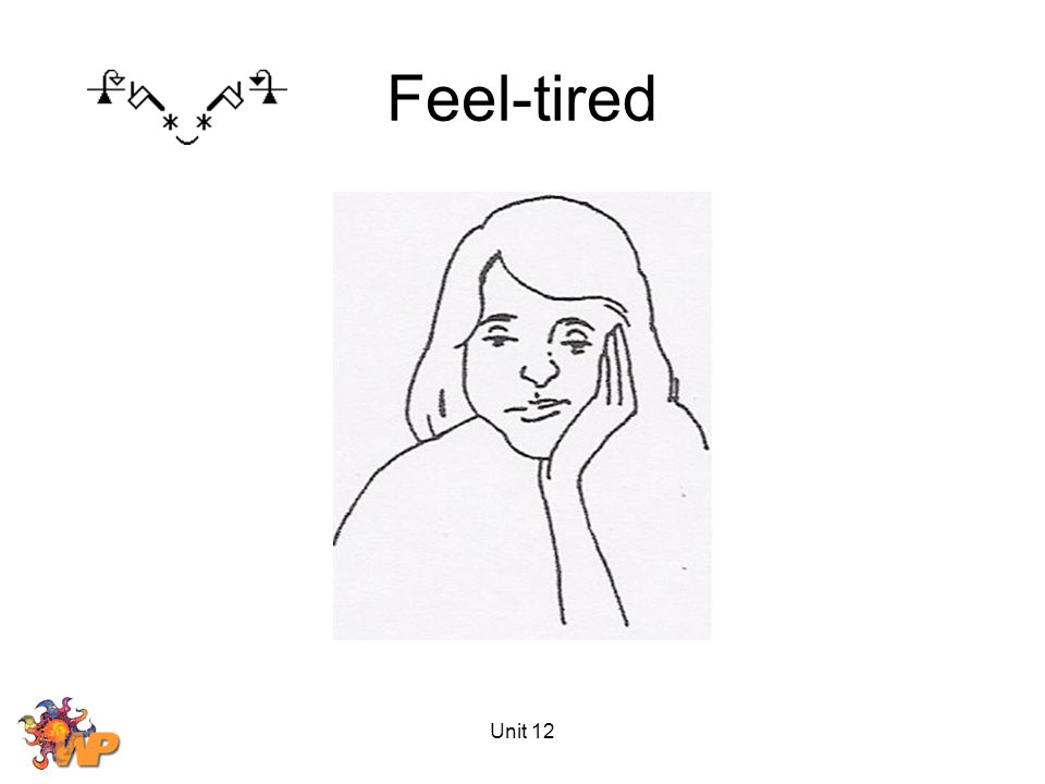 Unit 12 Feel-tired