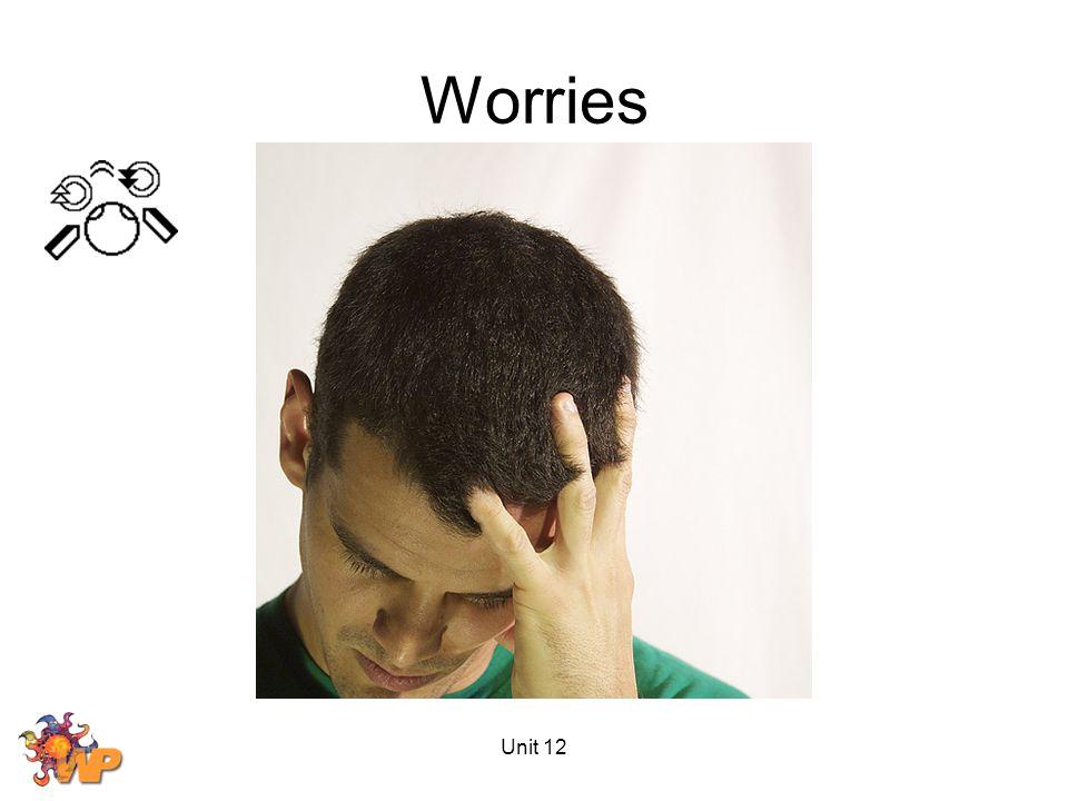 Unit 12 Worries