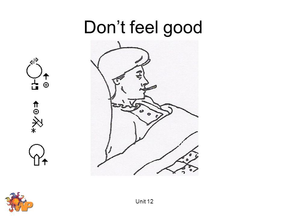 Unit 12 Don't feel good
