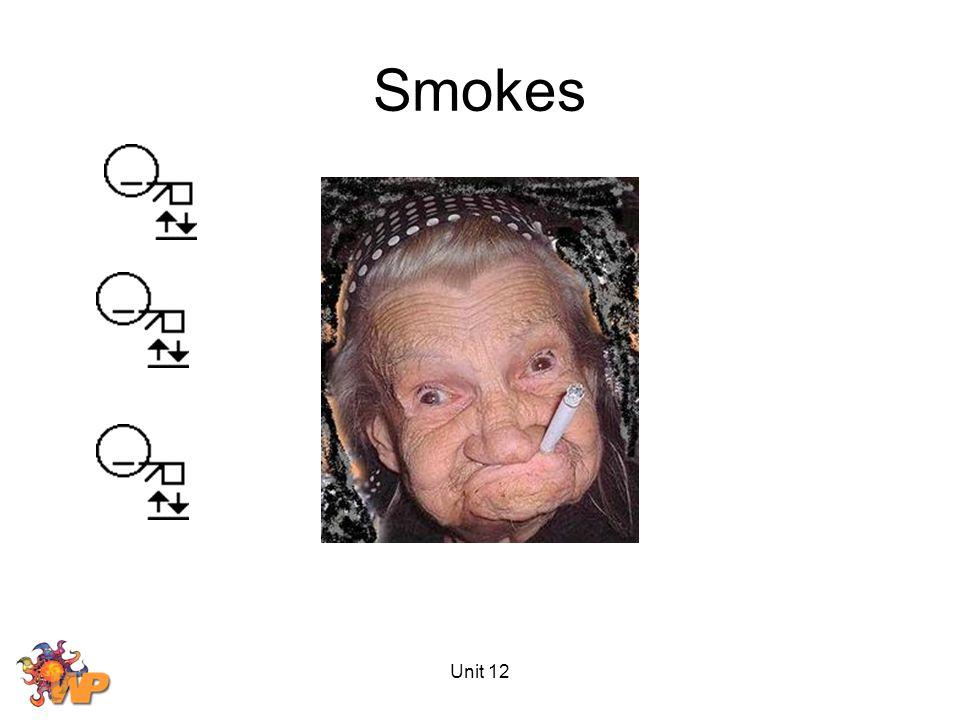 Unit 12 Smokes